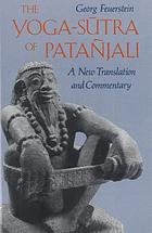 The yoga-sūtra of Patañjali : a new translation and commentary