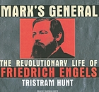 Marx's general : the revolutionary life of Friedrich Engels