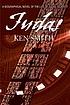 Judas : a biographical novel of the life of Judas Iscariot