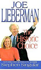 Joe Lieberman : the historic choice