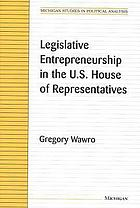 Legislative entrepreneurship in the U.S. House of Representatives