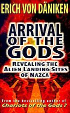 Arrival of the gods : revealing the alien landing sites at Nazca