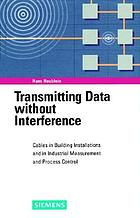Transmitting data without interference : cables in building installations and in industrial measurement and process control