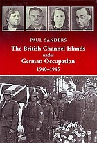 The British Channel Islands under German occupation, 1940-1945