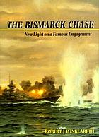 The Bismarck chase : new light on a famous engagement