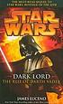 Dark Lord : the rise of Darth Vader