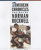 American chronicles : the art of Norman Rockwell
