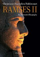 Ramses II : an illustrated biography