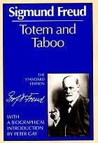 Totem and taboo; some points of agreement between the mental lives of savages and neurotics