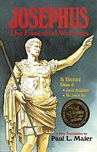 Josephus, the essential writings : a condensation of Jewish antiquities and the Jewish war