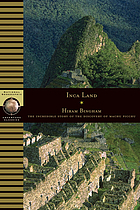 Inca land : explorations in the highlands of Peru Inca Land