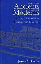 Between the ancients and the moderns : Baroque culture in Restoration England