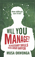Will you manage? : the necessary skills to be a great gaffer