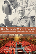 The authentic voice of Canada : R.B. Bennett's speeches in the House of Lords 1941-1947