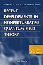 Recent developments in nonperturbative quantum field theory : proceedings of the APCTP-ICTP Joint International Conference : APCTP, Seoul, Korea, 26-30 May 1997