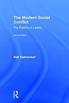 The modern social conflict : the politics of liberty