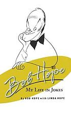Bob Hope : my life in jokes