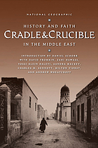 Cradle & crucible : history and faith in the Middle East