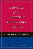 Growth of the American Revolution: 1766-1775
