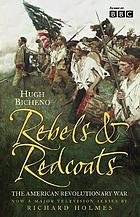 Rebels and redcoats : the American revolutionary war