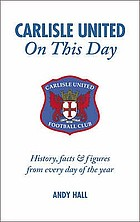 Carlisle United on this day : history, facts & figures from every day of the year