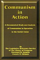 Communism in action : a documented study and analysis of communism in operation in the Soviet Union