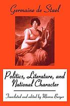 Madame de Staël on politics, literature, and national character