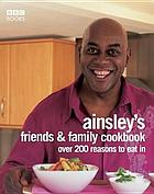 Ainsley's friends & family cookbook