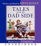 Tales from the dad side : misadventures in fatherhood