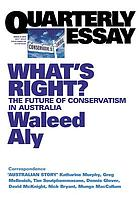 What's right? : the future of conservatism in Australia