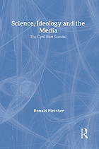 Science, ideology, and the media : the Cyril Burt scandal