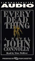 Every dead thing : [a novel]