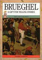 Brueghel : a gift for telling stories