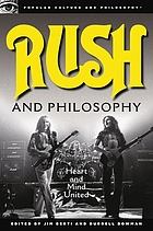 Rush and philosophy : heart and mind united