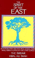 The spirit of the East; an anthology of the scriptures of the East