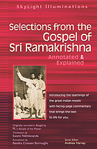 Selections from the gospel of Sri Ramakrishna : annotated & explained