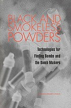 Black and smokeless powders : technologies for finding bombs and the bomb makers