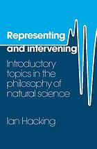 Representing and intervening : introductory topics in the philosophy of natural science