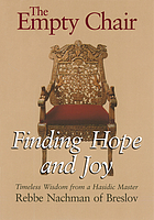 The empty chair : finding hope and joy : timeless wisdom from a Hasidic master, Rebbe Nachman of Breslov