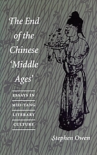 The end of the Chinese 'Middle ages' : essays in Mid-Tang literary culture