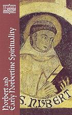 Norbert and early Norbertine spirituality