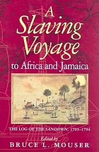 A slaving voyage to Africa and Jamaica : the log of the Sandown, 1793-1794