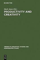 Productivity and creativity : studies in general and descriptive linguistics in honor of E.M. Uhlenbeck Productivity and creativity : studies in general and descriptive linguistics in honor of E.M. Uhlenbeck