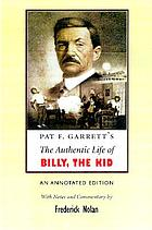 Pat F. Garrett's The authentic life of Billy, the Kid