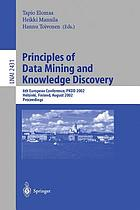 Principles of data mining and knowledge discovery : 6th European Conference, PKDD 2002, Helsinki, Finland, August 19-23, 2002 : proceedings