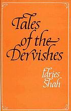 Tales of the dervishes : teaching-stories of the Sufi masters over the past thousand years