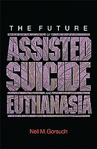 The future of assisted suicide and euthanasia in America