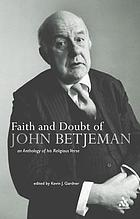 Faith and doubt of John Betjeman : an anthology of Betjeman's religious verse