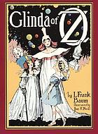 Glinda of Oz : in which are related the exciting experiences of Princess Ozma of Oz, and Dorothy, in their hazardous journey to the home of the Flatheads, and to the Magic Isle of the Skeezers, and how they were rescued from dire peril by the sorcery of Glinda the Good