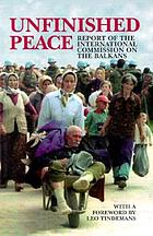 Unfinished peace : report of the International Commission on the Balkans